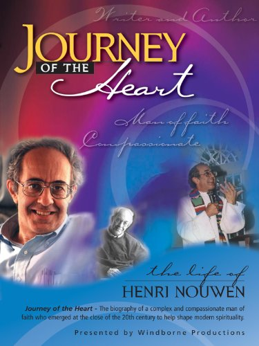 Journey of the Heart: The Life of Henri Nouwen