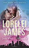 Just What I Needed (The Need You Series) by  Lorelei James in stock, buy online here
