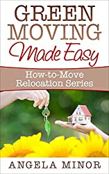 Green Moving Made Easy (How-to-Move Relocation Series Book 3)
