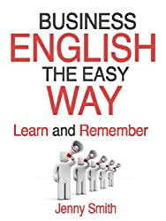 Business English The Easy Way (English Edition)