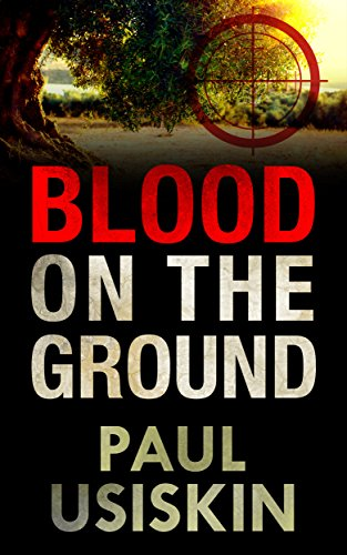 Blood on the Ground: A Romantic Thriller Based on Real Events (The Chizzik Sagas Book 1) by [Usiskin, Paul]