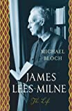 James Lees-Milne: The Life