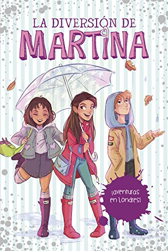 ¡Aventuras en Londres! (La diversión de Martina 2) (Spanish Edition)