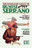 The Gangland Sagas of Big Nose Serrano, Anatole Feldman, 193503104X