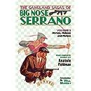 The Gangland Sagas of Big Nose Serrano: Volume 2