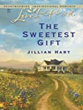 The Sweetest Gift by Jillian Hart front cover