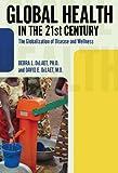 Global Health in the 21st Century, Debra L. DeLaet and David E. DeLaet, 1594517320