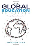 img - for Global Education Guidebook: Humanizing K-12 Classrooms Worldwide Through Equitable Partnerships (How to Promote Multicultural Education and Nurture Global Citizens) book / textbook / text book