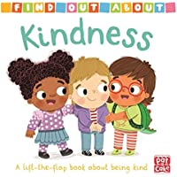 Find Out About: Kindness: A lift-the-flap book about being kind
