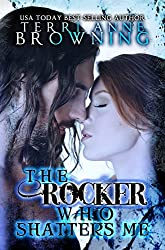 The Rocker Who Shatters Me (The Rocker... Book 9) (English Edition)