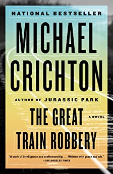 The Great Train Robbery by [Crichton, Michael]