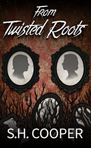 From Twisted Roots: Thriller, Horror, and Mystery Short Stories