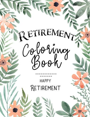 Teacher Retirement Party Ideas - Retirement Coloring Book: Funny Cute Retirement