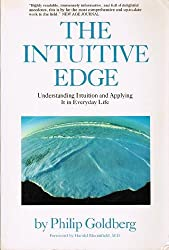 The Intuitive Edge: Understanding Intuition and Applying it in Everyday Life