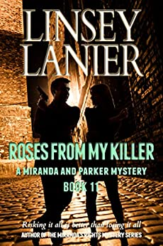 Roses from My Killer (A Miranda and Parker Mystery Book 11) by [Lanier, Linsey]