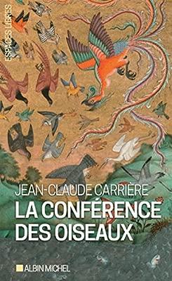 La Conférence Des Oiseaux Récit Théâtral De Jean Claude