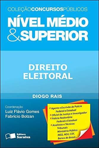 COLEÇÃO CONCURSOS PÚBLICOS - NÍVEL MÉDIO & SUPERIOR - DIREITO ELEITORAL
