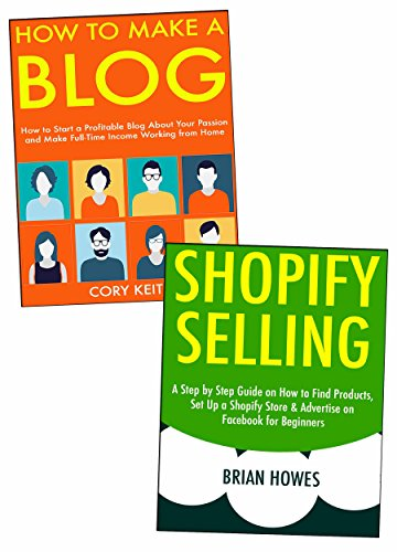 What Business to Start?: 2 Business Ideas Perfect for Newbies Looking for a Business to Start. Creating a Blog & Selling on Shopify.