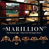 Positive Light-Tales from the Engine Room by Marillion
