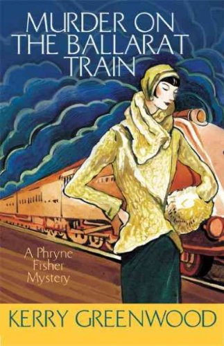 Murder On The Ballarat Train A Phryne Fisher Mystery Murder On The Ballarat - Store Ballarat