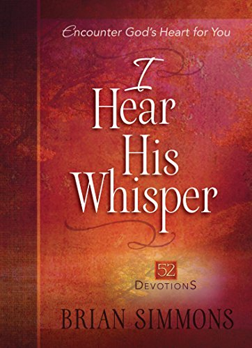I Hear His Whisper: 52 Devotions (The Passion Translation) by [Simmons, Brian]