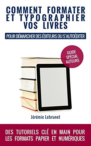 Amazon Com Comment Formater Et Typographier Vos Livres
