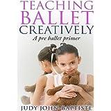 Teaching Ballet Creatively