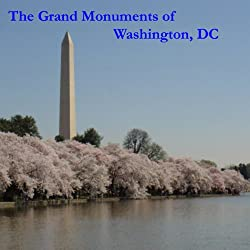The Grand Monuments of Washington, DC