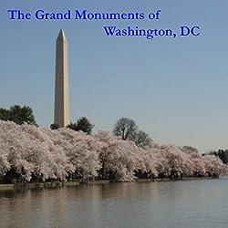 The Grand Monuments of Washington, DC