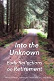 img - for Into the Unknown:: early reflections on retirement book / textbook / text book