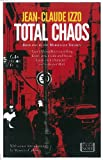 Front cover for the book Total Chaos by Jean-Claude Izzo