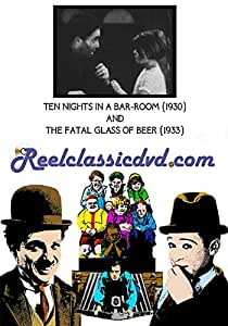 TEN NIGHTS IN A BAR-ROOM (1930) and THE FATAL GLASS OF BEER (1933)