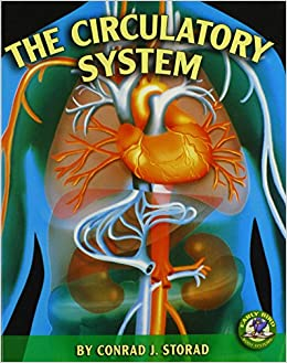 The Circulatory System (Early Bird Body Systems): Conrad J