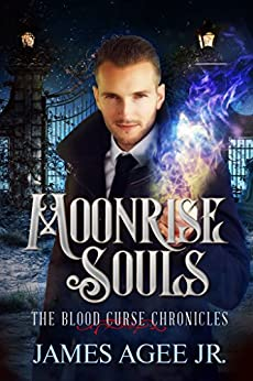 Moonrise Souls (The Blood Curse Chronicles Book 3) by [Agee Jr., James]
