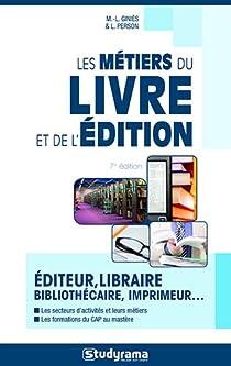 Les métiers du livre et de l'édition par Giniès