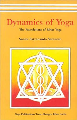 Dynamics of Yoga: The Foundation of Bihar Yoga by Swami ...