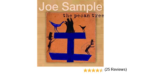 Joe sample the pecan tree amazon music stopboris Gallery