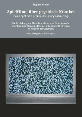 Spielfilme über psychisch Kranke: Drama light oder Medium der Entstigmatisierung? von Stephan Grunst (23. Februar 2009) Taschenbuch