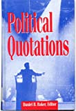 Political Quotations : A Collection of Notable Sayings on Politics from Antiquity Through 1988, , 0810349205