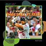 I Want to Be a Baseball Player, Katie Franks, 1404236228
