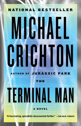 The Terminal Man by Michael Crichton