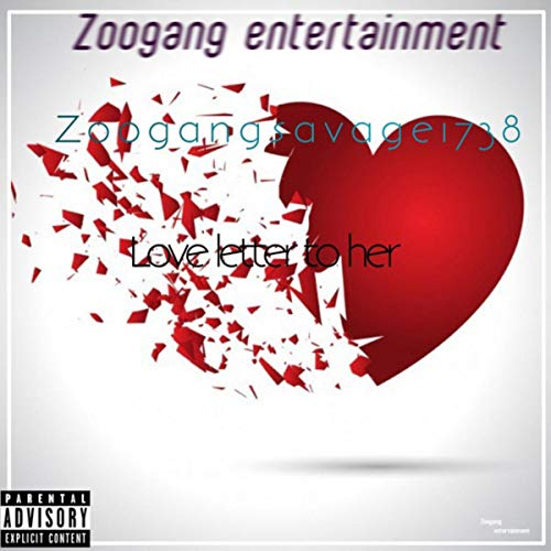 Love Letter To Her Explicit By Zoogangsavage1738 On Amazon Music