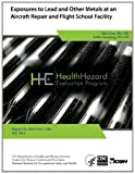 Exposures to Lead and Other Metals at an Aircraft Repair and Flight School Facility, Health Hazard Health Hazard Evaluation Program, 1494260220