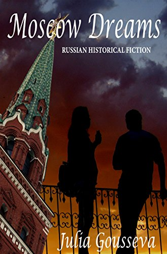 Moscow Dreams: Russian Historical Fiction (English Edition)