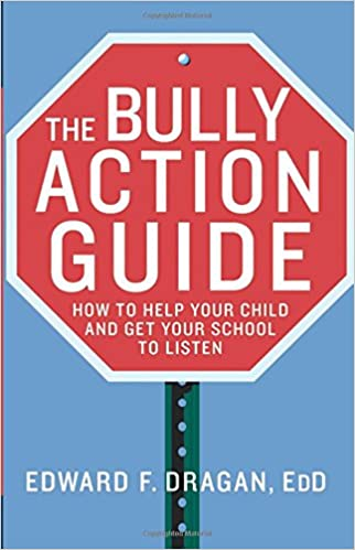 Download The Bully Action Guide: How to Help Your Child and Get Your School to Listen PDF
