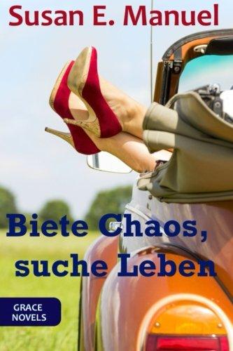 Biete Chaos, suche Leben (Grace Novels, Band 1)