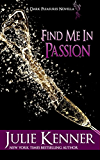 Find Me In Passion: Mal and Christina's story, Part 3 (Dark Pleasures)