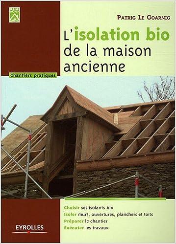AmazonFr  LIsolation Bio De La Maison Ancienne  Patrick Le