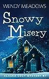 Snowy Misery (Alaska Cozy Mystery) by  Wendy Meadows in stock, buy online here