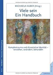 Viele sein. Ein Handbuch. Komplextrauma und dissoziative Identität - verstehen, verändern, behandeln